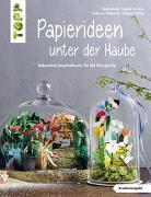 Cover-Bild zu Papierideen unter der Haube (kreativ.kompakt) von Thomas Kapeller