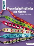 Cover-Bild zu Freundschaftsbänder mit Motiven (kreativ.kompakt.) von Roland, Heike