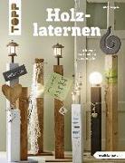 Cover-Bild zu Holzlaternen (kreativ.kompakt) von Rögele, Alice