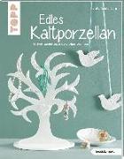 Cover-Bild zu Edles Kaltporzellan (kreativ.kompakt.) von Winterberg, Carola