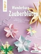 Cover-Bild zu Wunderbare Zauberblüten (kreativ.kompakt) von Klobes, Miriam