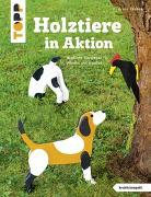 Cover-Bild zu Holztiere in Aktion (kreativ.kompakt) von Täubner, Armin