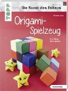 Cover-Bild zu Origami-Spielzeug (Die Kunst des Faltens) (kreativ.kompakt) von Saile, Christian
