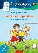 Cover-Bild zu Jacob, der Superkicker. Ein Stürmer zu viel (eBook) von Bertram, Rüdiger