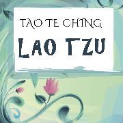 Cover-Bild zu Tzu, Lao: Lao Tzu - Tao Te Ching (Audio Download)