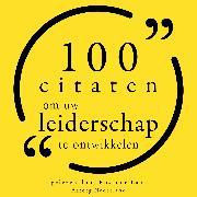 Cover-Bild zu Emerson, Ralph Waldo: 100 Citaten om uw Leiderschap te ontwikkelen (Audio Download)