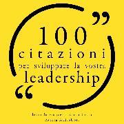 Cover-Bild zu Emerson, Ralph Waldo: 100 Citazioni per sviluppare la vostra leadership per (Audio Download)