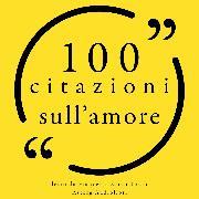 Cover-Bild zu Austen, Jane: 100 Citazioni sull'amore (Audio Download)