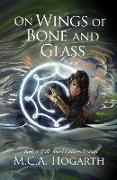 Cover-Bild zu Hogarth, M. C. A.: On Wings of Bone and Glass (Blood Ladders, #3) (eBook)
