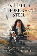 Cover-Bild zu Hogarth, M. C. A.: An Heir to Thorns and Steel (Blood Ladders, #1) (eBook)