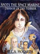 Cover-Bild zu Hogarth, M. C. A.: Spots the Space Marine: Defense of the Fiddler (eBook)