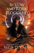 Cover-Bild zu Hogarth, M. C. A.: By Vow and Royal Bloodshed (Blood Ladders, #2) (eBook)
