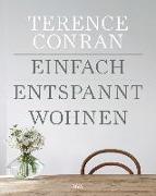 Cover-Bild zu Conran, Terence: Einfach entspannt wohnen