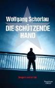 Cover-Bild zu Die schützende Hand von Schorlau, Wolfgang
