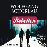 Cover-Bild zu Rebellen (Audio Download) von Schorlau, Wolfgang