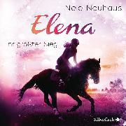 Cover-Bild zu Elena. Ihr größter Sieg von Neuhaus, Nele