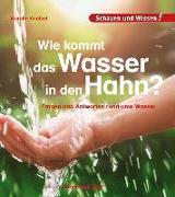 Cover-Bild zu Wie kommt das Wasser in den Hahn? von Küntzel, Karolin