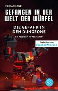 Cover-Bild zu Gefangen in der Welt der Würfel. Die Gefahr in den Dungeons. Ein Abenteuer für Minecrafter von Lenk, Fabian