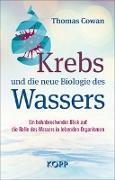 Cover-Bild zu Cowan, Thomas: Krebs und die neue Biologie des Wassers