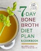 Cover-Bild zu Cochran, Meredith: The 7-Day Bone Broth Diet Plan: Healing Bone Broth Recipes to Boost Health and Promote Weight Loss