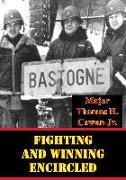 Cover-Bild zu Jr., Major Thomas H. Cowan: Fighting And Winning Encircled (eBook)