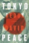 Cover-Bild zu Peace, David: Tokyo Redux (eBook)