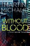 Cover-Bild zu Michaud, Martin: Without Blood (eBook)