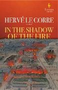 Cover-Bild zu Le Corre, Hervé: In the Shadow of the Fire (eBook)