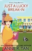 Cover-Bild zu Tan, Anne R.: Just A Lucky Break-In (A Lucy Fong Mystery, #2) (eBook)