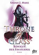 Cover-Bild zu Throne of Glass 4 - Königin der Finsternis von Maas, Sarah J.
