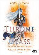 Cover-Bild zu Throne of Glass 7 - Herrscherin über Asche und Zorn von Maas, Sarah J.