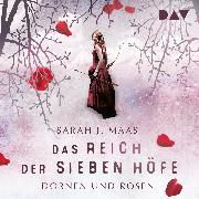 Cover-Bild zu Das Reich der Sieben Höfe - Teil 1: Dornen und Rosen (Audio Download) von Maas, Sarah J.