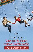 Cover-Bild zu Lass mich, doch verlass mich nicht (eBook) von Neuhaus, Cordula