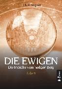 Cover-Bild zu Wagner, Chriz: DIE EWIGEN. Die Mönche vom heiligen Berg (eBook)