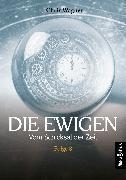 Cover-Bild zu Wagner, Chriz: DIE EWIGEN. Vom Schicksal der Zeit (eBook)