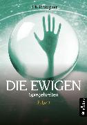 Cover-Bild zu Wagner, Chriz: DIE EWIGEN. Spiegelwelten (eBook)