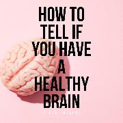 Cover-Bild zu Pavlina, Steve: How to Tell If You Have a Healthy Brain (Audio Download)