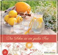 Cover-Bild zu Schnabel, Norbert (Zusammengest.): Das Leben ist ein großes Fest