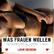 Cover-Bild zu Höper, Florian: WAS FRAUEN WOLLEN Love Edition (Audio Download)