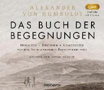 Cover-Bild zu Humboldt, Alexander von: Das Buch der Begegnungen (3 MP3-CDs)