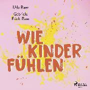 Cover-Bild zu eBook Wie Kinder fühlen