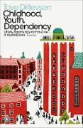 Cover-Bild zu Childhood, Youth, Dependency (eBook) von Ditlevsen, Tove