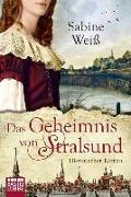 Cover-Bild zu Weiß, Sabine: Das Geheimnis von Stralsund