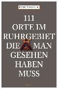 Cover-Bild zu 111 Orte im Ruhrgebiet die man gesehen haben muß, Band 1 (eBook) von Pasalk, Fabian