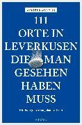 Cover-Bild zu 111 Orte in Leverkusen, die man gesehen haben muss (eBook) von Danner, Markus