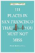 Cover-Bild zu 111 Places in San Francisco that you must not miss (eBook) von Petersen, Floriana
