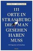 Cover-Bild zu 111 Orte in Straßburg, die man gesehen haben muss von Berlien, Jo