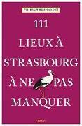 Cover-Bild zu 111 Lieux à Strasbourg à ne pas manquer von Bernardin, Thibaut