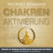 Cover-Bild zu CHAKREN-AKTIVIERUNG (mit Solfeggio-Frequenzen) von Reimann, Michael