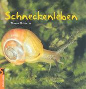 Cover-Bild zu Buholzer, Theres: Schneckenleben